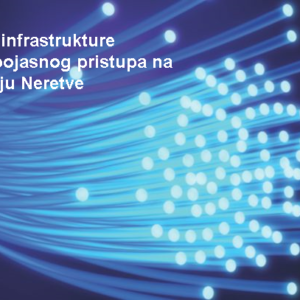 Ponavljanje drugog postupka javne rasprave za projekt Razvoja infrastrukture širokopojasnog pristupa na području Neretve